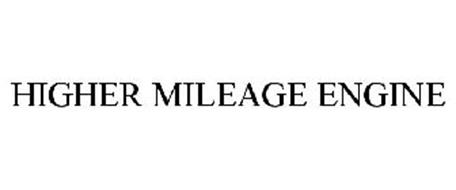 HIGHER MILEAGE ENGINE