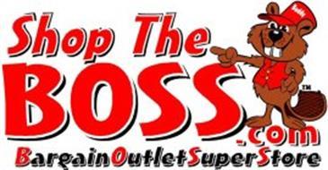 SHOP THE BOSS.COM BARGAIN OUTLET SUPER STORE BUDDY