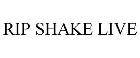 RIP SHAKE LIVE