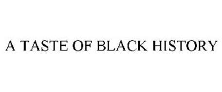 A TASTE OF BLACK HISTORY