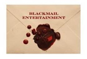 BLACKMAIL ENTERTAINMENT