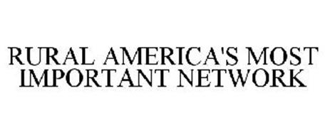 RURAL AMERICA'S MOST IMPORTANT NETWORK