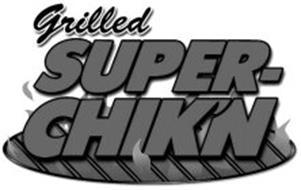 GRILLED SUPER-CHIK'N