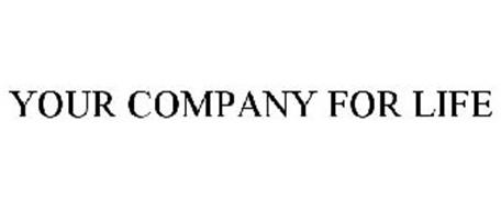 YOUR COMPANY FOR LIFE