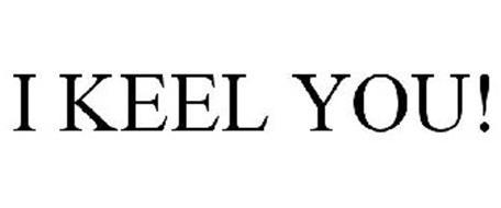 I KEEL YOU!