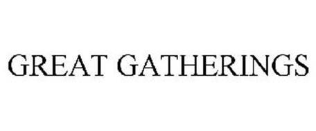 GREAT GATHERINGS