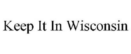 KEEP IT IN WISCONSIN