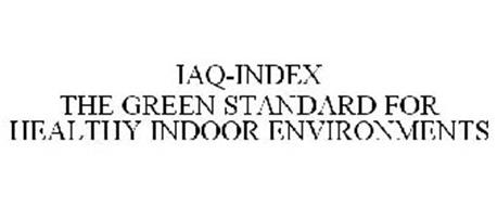 IAQ-INDEX THE GREEN STANDARD FOR HEALTHY INDOOR ENVIRONMENTS