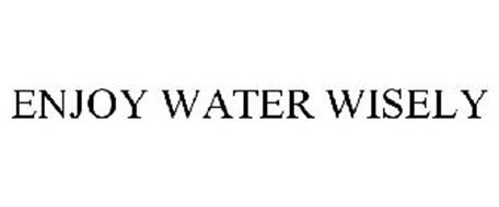 ENJOY WATER WISELY