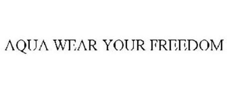 AQUA WEAR YOUR FREEDOM