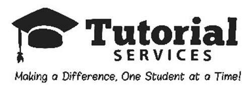 TUTORIAL SERVICES MAKING A DIFFERENCE, ONE STUDENT AT A TIME!
