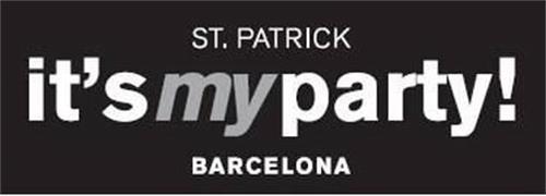 ST. PATRICK IT'S MY PARTY! BARCELONA