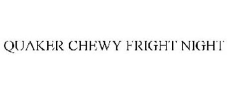 QUAKER CHEWY FRIGHT NIGHT