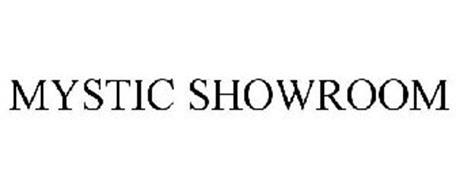 MYSTIC SHOWROOM