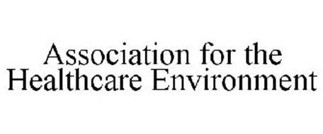ASSOCIATION FOR THE HEALTHCARE ENVIRONMENT