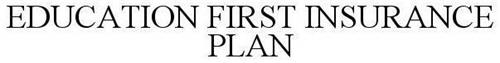 EDUCATION FIRST INSURANCE PLAN