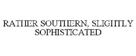 RATHER SOUTHERN, SLIGHTLY SOPHISTICATED
