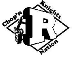 R CHOP'N KNIGHTS NATION