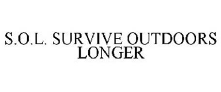 S.O.L. SURVIVE OUTDOORS LONGER