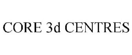 CORE 3D CENTRES