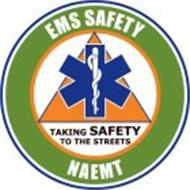 EMS SAFETY NAEMT TAKING SAFETY TO THE STREETS