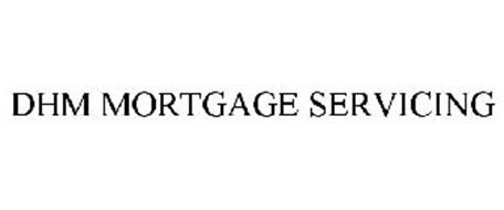 DHM MORTGAGE SERVICING