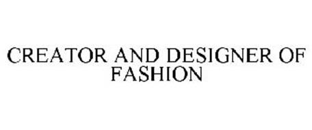 CREATOR AND DESIGNER OF FASHION
