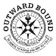 OUTWARD BOUND INTERNATIONAL TO SERVE TO STRIVE AND NOT TO YIELD