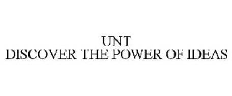 UNT DISCOVER THE POWER OF IDEAS