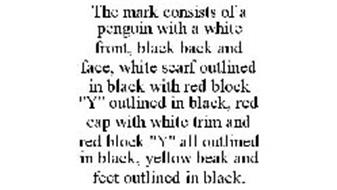 THE MARK CONSISTS OF A PENGUIN WITH A WHITE FRONT, BLACK BACK AND FACE, WHITE SCARF OUTLINED IN BLACK WITH RED BLOCK