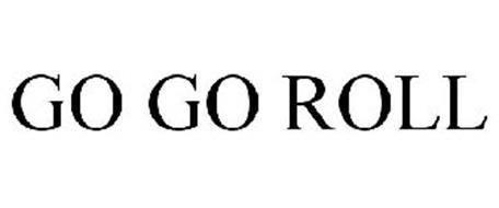 GO GO ROLL