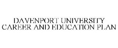 DAVENPORT UNIVERSITY CAREER AND EDUCATION PLAN