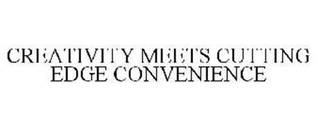 CREATIVITY MEETS CUTTING EDGE CONVENIENCE