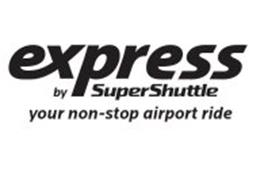 EXPRESS BY SUPERSHUTTLE YOUR NON-STOP AIRPORT RIDE