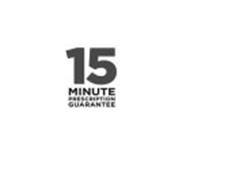 15 MINUTE PRESCRIPTION GUARANTEE