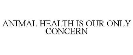 ANIMAL HEALTH IS OUR ONLY CONCERN
