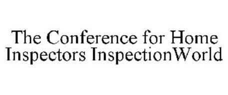 THE CONFERENCE FOR HOME INSPECTORS INSPECTIONWORLD