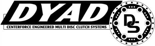 DYAD DS CENTERFORCE ENGINEERED MULTI DISC CLUTCH SYSTEMS