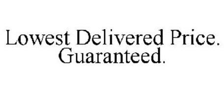 LOWEST DELIVERED PRICE. GUARANTEED.