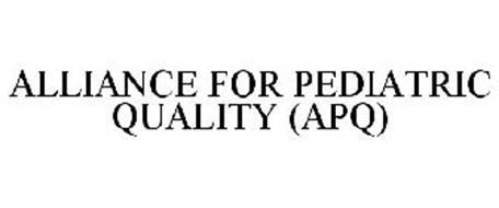 ALLIANCE FOR PEDIATRIC QUALITY (APQ)