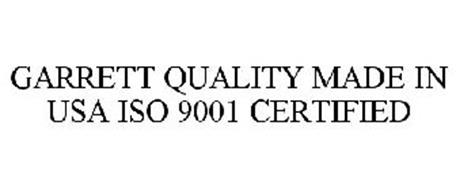 GARRETT QUALITY MADE IN USA ISO 9001 CERTIFIED