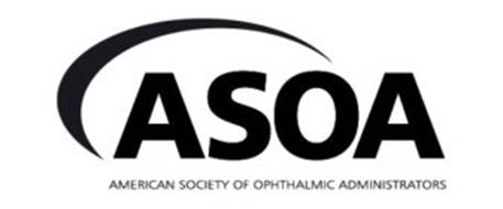ASOA AMERICAN SOCIETY OF OPHTHALMIC ADMINISTRATORS