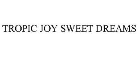 TROPIC JOY SWEET DREAMS