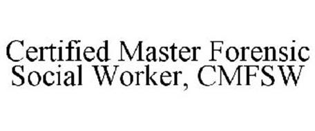 CERTIFIED MASTER FORENSIC SOCIAL WORKER, CMFSW