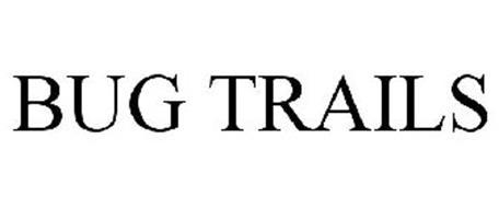 BUG TRAILS