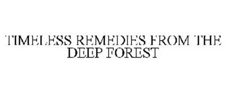TIMELESS REMEDIES FROM THE DEEP FOREST