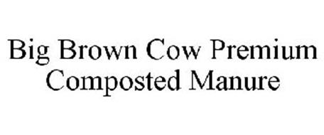 BIG BROWN COW PREMIUM COMPOSTED MANURE