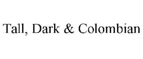 TALL, DARK & COLOMBIAN