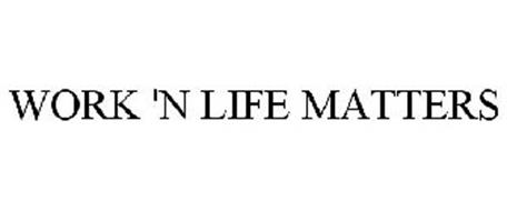 WORK & LIFE MATTERS