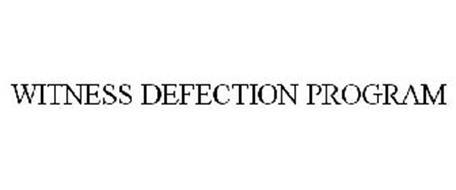 WITNESS DEFECTION PROGRAM